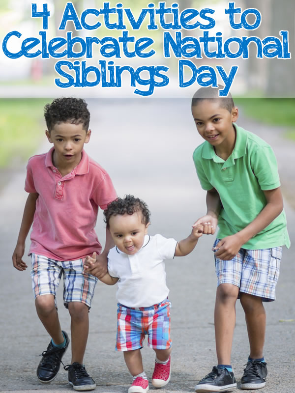 4-activities-to-celebrate-national-siblings-day