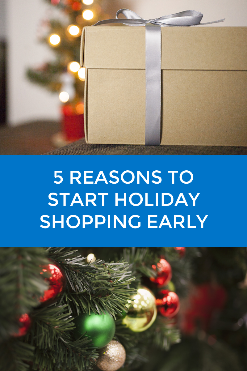 5 Reasons to Start Holiday Shopping Early