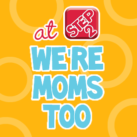 At Step2 We're Moms Too | Step2 Blog