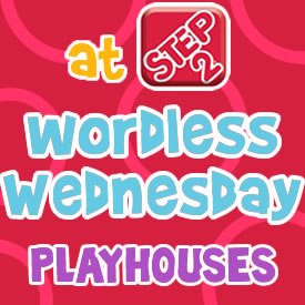 Wordless Wednesdays playhouses