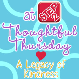 a-legacy-of-kindness-thoughtful-thursday