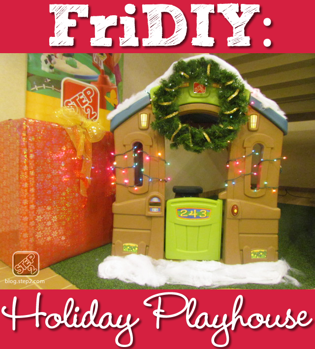 FriDIY Holiday Playhouse
