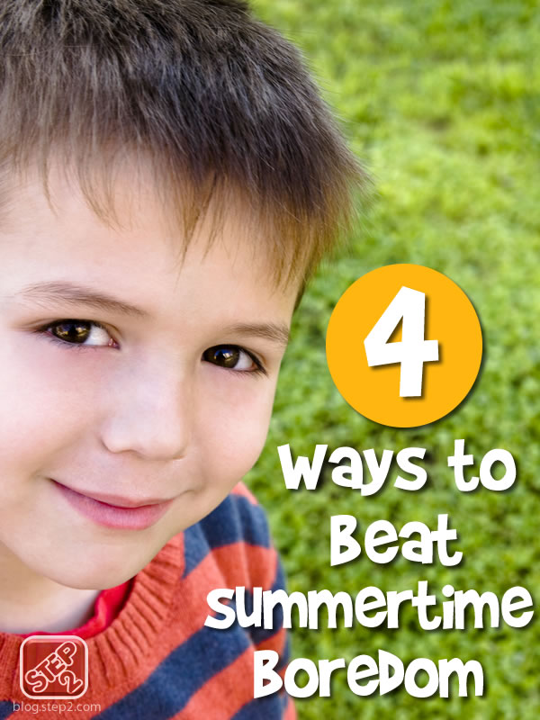 4 ways to beat summertime boredom