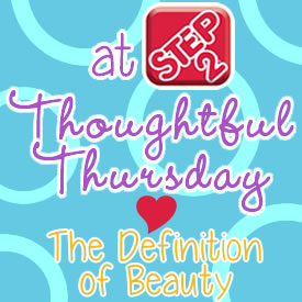Thoughtful Thursday The Definition of Beauty
