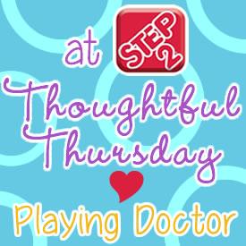 thoughtfulthursday playingdoctor