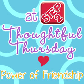 thoughtfulthursdaypoweroffriendship