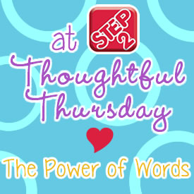Thoughtful Thursday Power of Words
