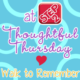 Thoughtful Thursday: A Walk to Remember