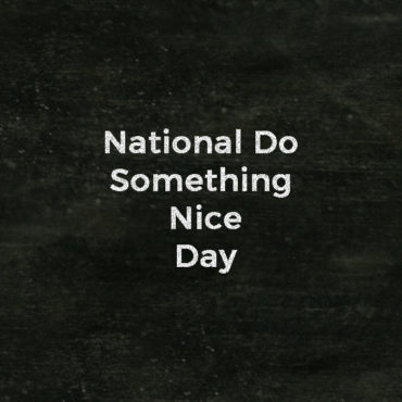 Ideas for everyone to take part in National Do Something Nice Day